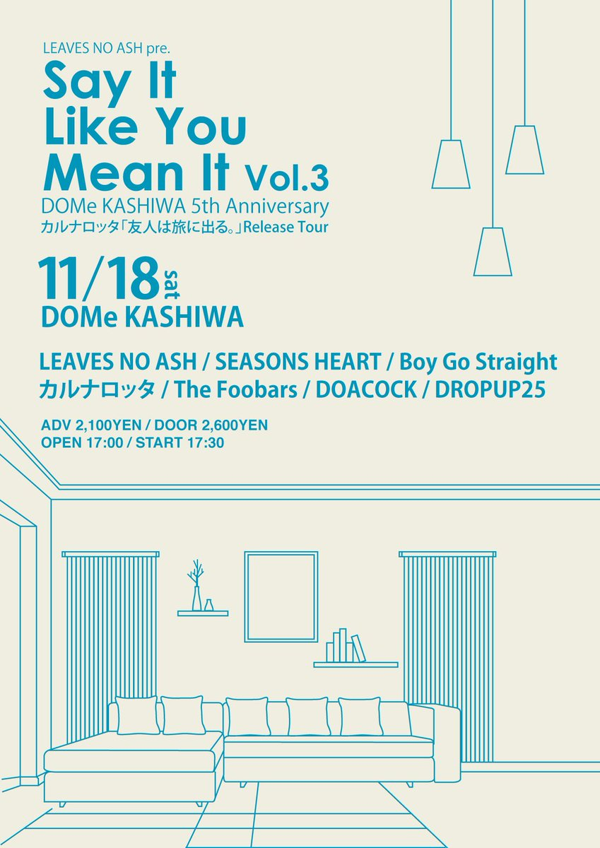 LEAVES NO ASH pre. Say It Like You Mean It Vol.3 -柏DOMe 5th Anniversary- カルナロッタ「友人は旅に出る。」Release Tour