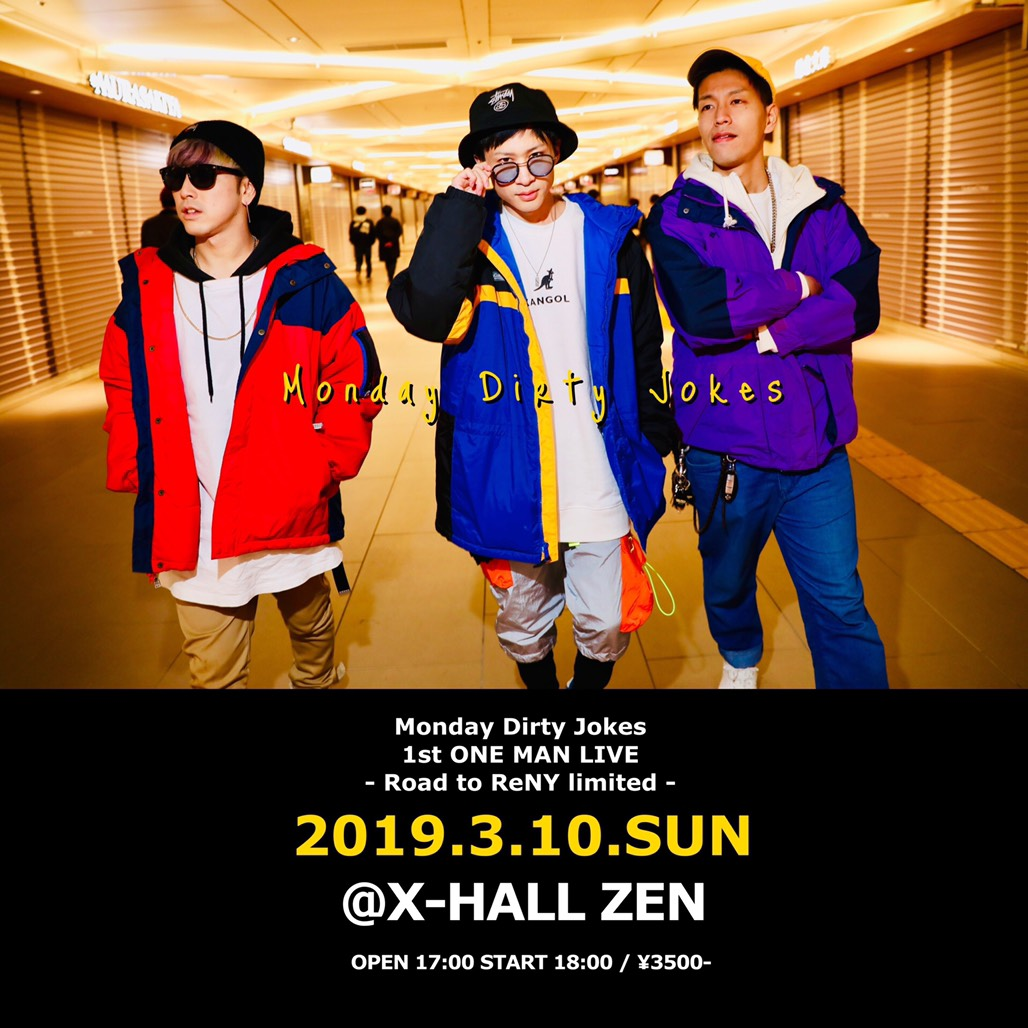 Monday Dirty Jokes  1ST ONE MAN LIVE 〜Road to ReNY limited〜 @X-HALL ZEN