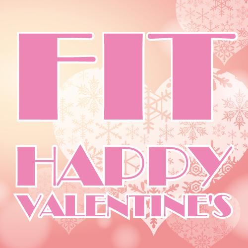FIT♥HAPPY VALENTINE'S