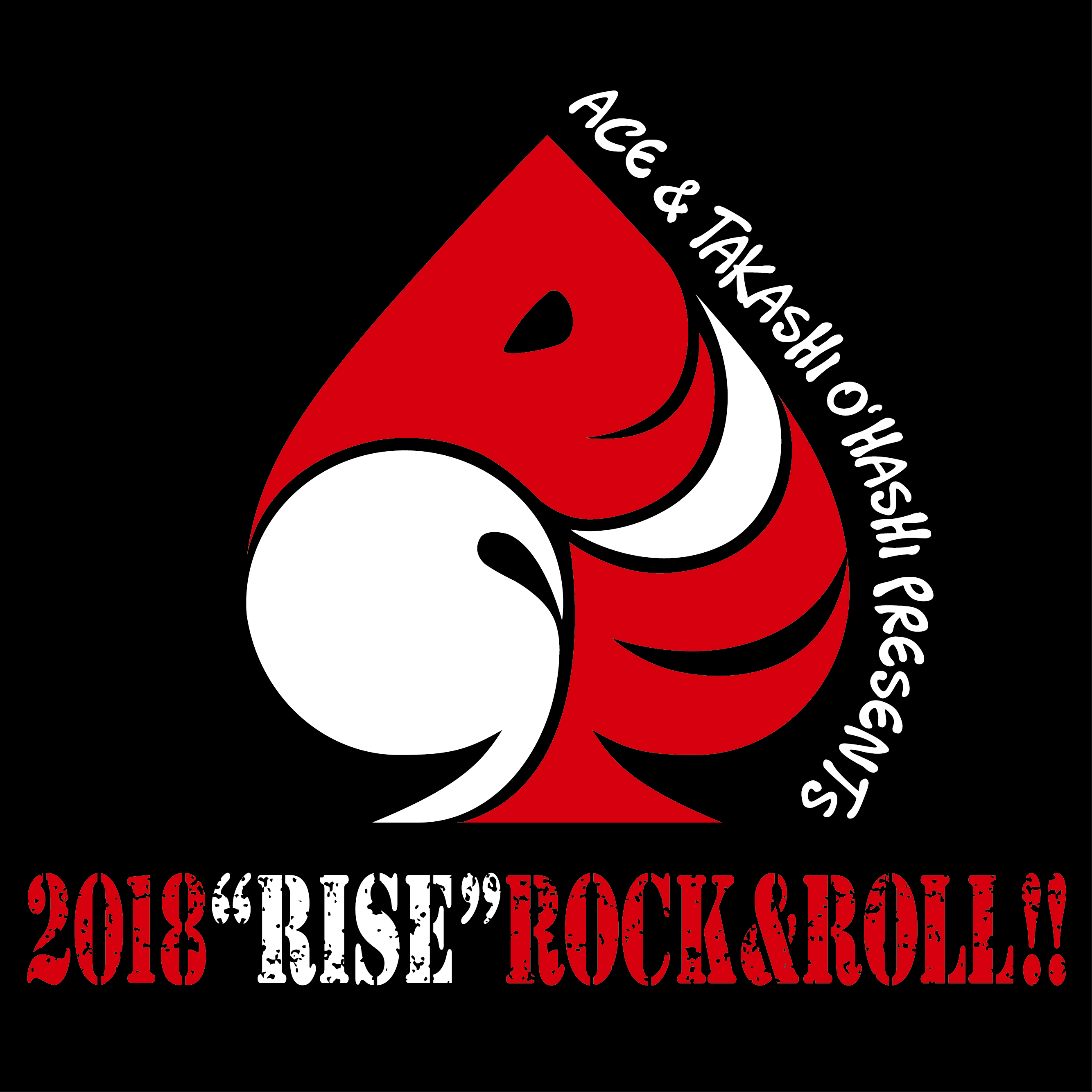 "ACE&TAKASHI O'HASHI Presents 「2018""RISE""ROCK&ROLL!!」"