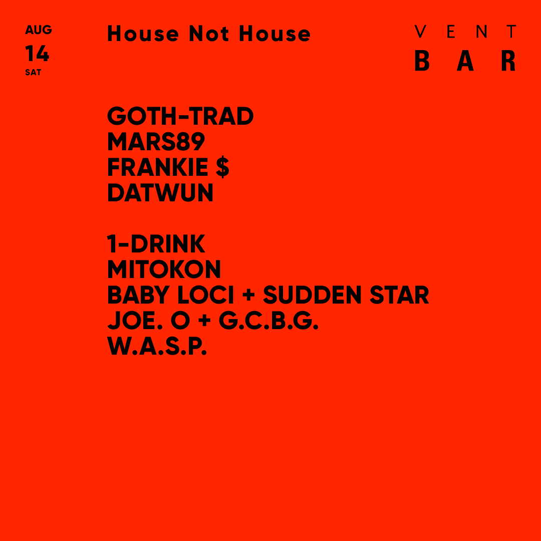 GOTH-TRAD / House Not House
