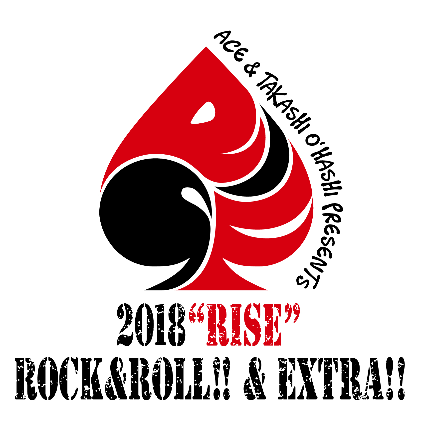 "ACE&TAKASHI O'HASHI Presents 「2018""RISE""ROCK&ROLL!!」 face to ace & TOSJM"