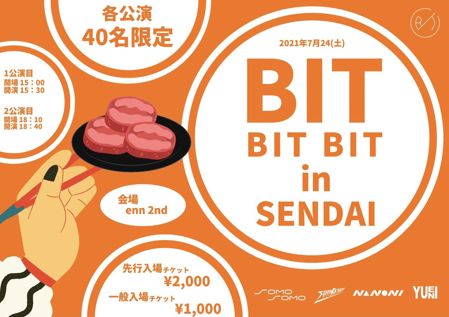 BIT BIT BIT in SENDAI 1公演目