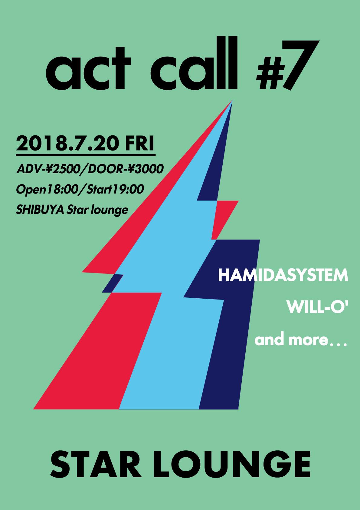 HAMIDASYSTEM presents「act call #7」