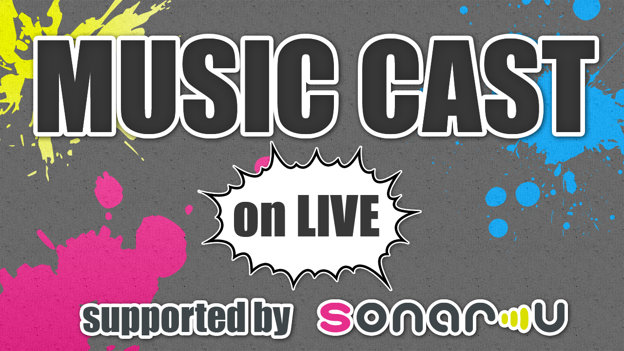 MUSIC CAST supported by sonar-u on LIVE 2017 #1