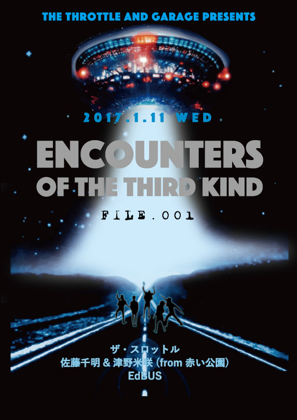 "GARAGE×THE THROTTLE presents  ""ENCOUNTERS OF THE THIRD KIND"""