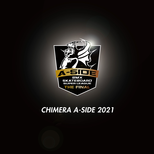 CHIMERA A-SIDE 2021 予選 -SKATEBOARD-