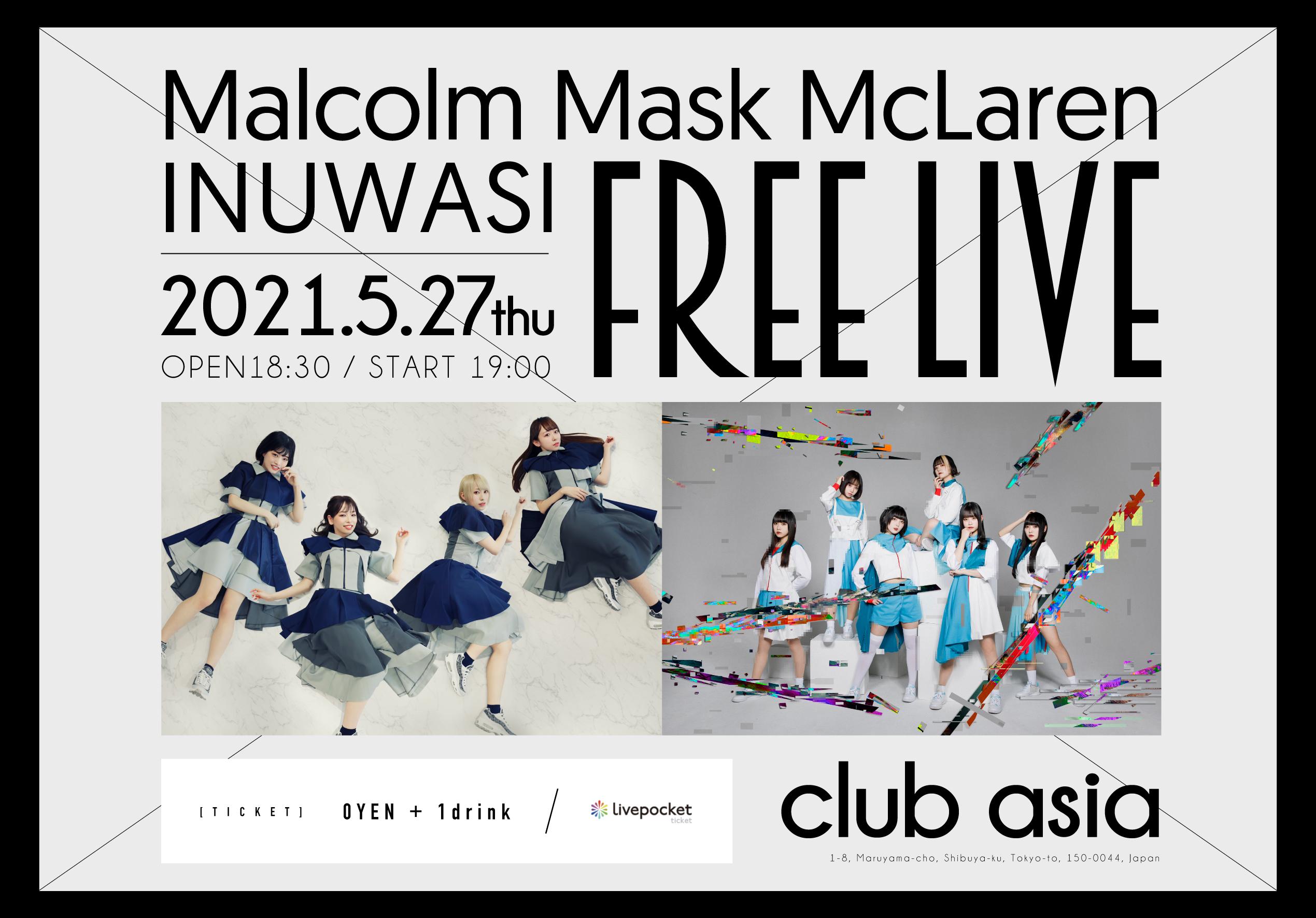 「Malcolm Mask McLaren×INUWASI FREE LIVE」