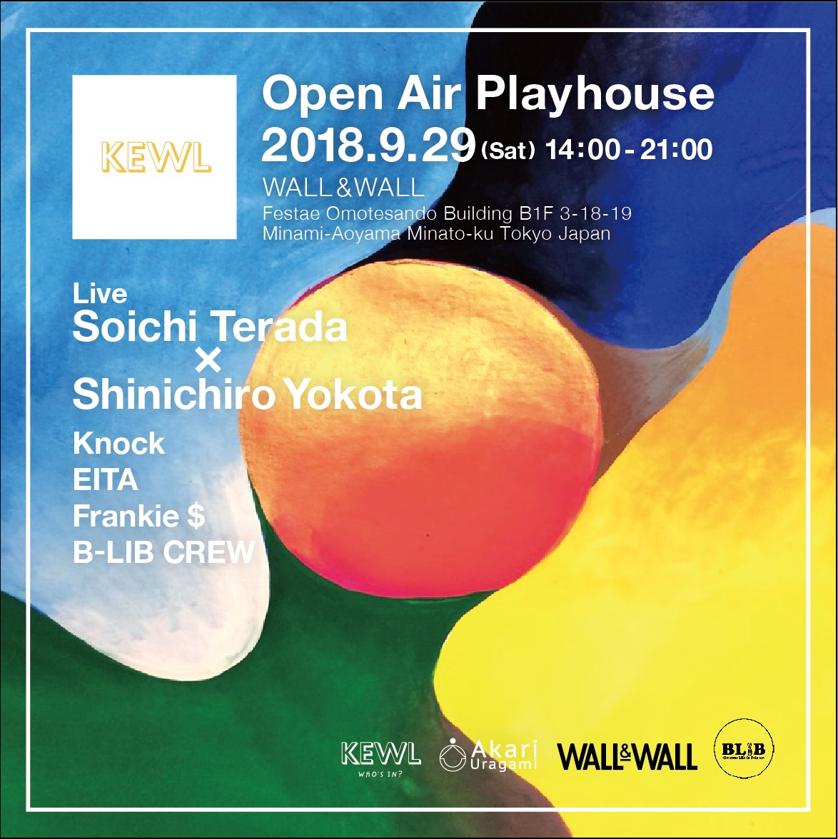 KEWL - Open Air Playhouse - w/ Soichi Terada x Shinichiro Yokota