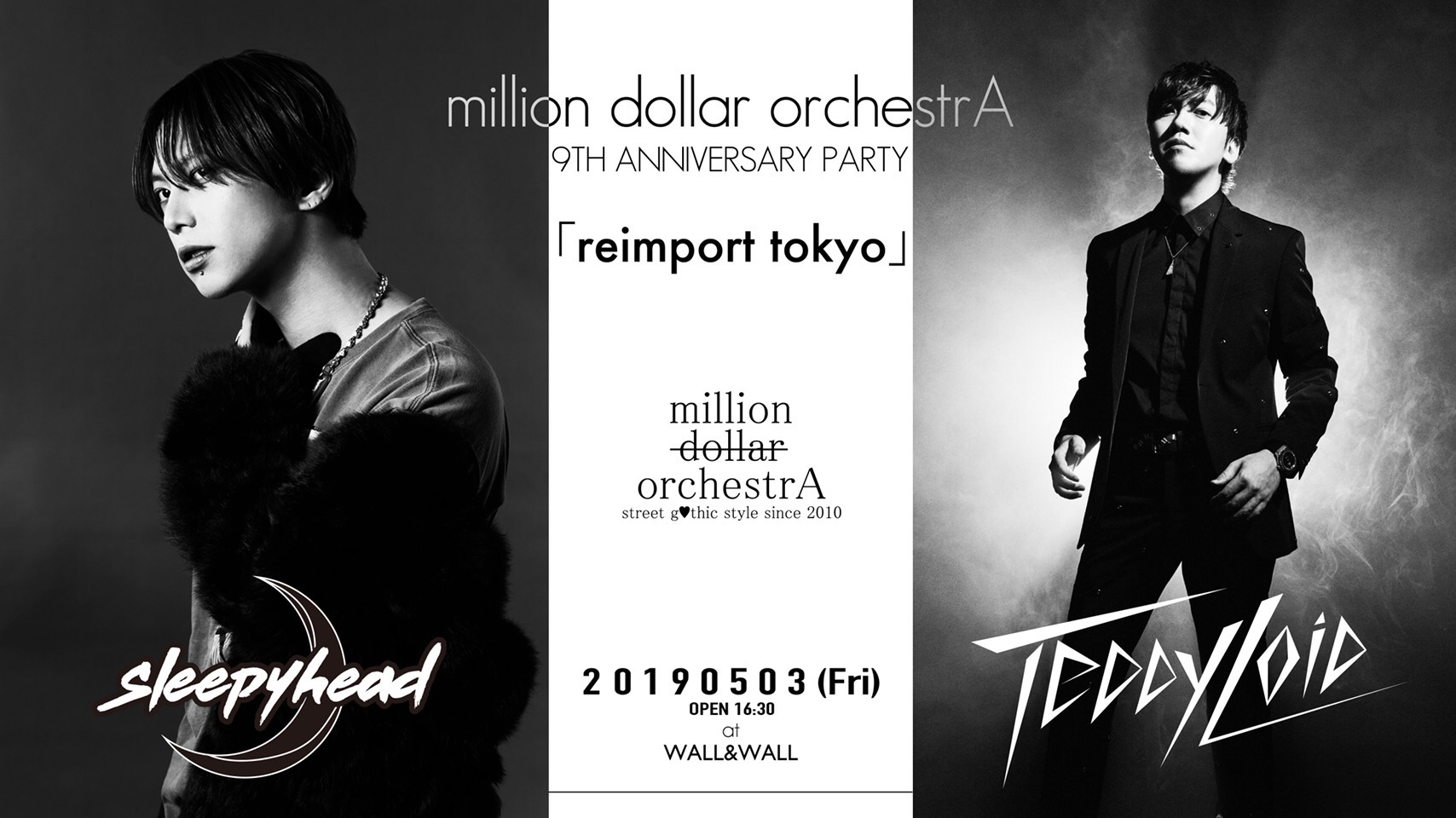 million dollar orchestrA  9TH ANNIVERSARY PARTY「reimport tokyo」 sleepyhead x TeddyLoid