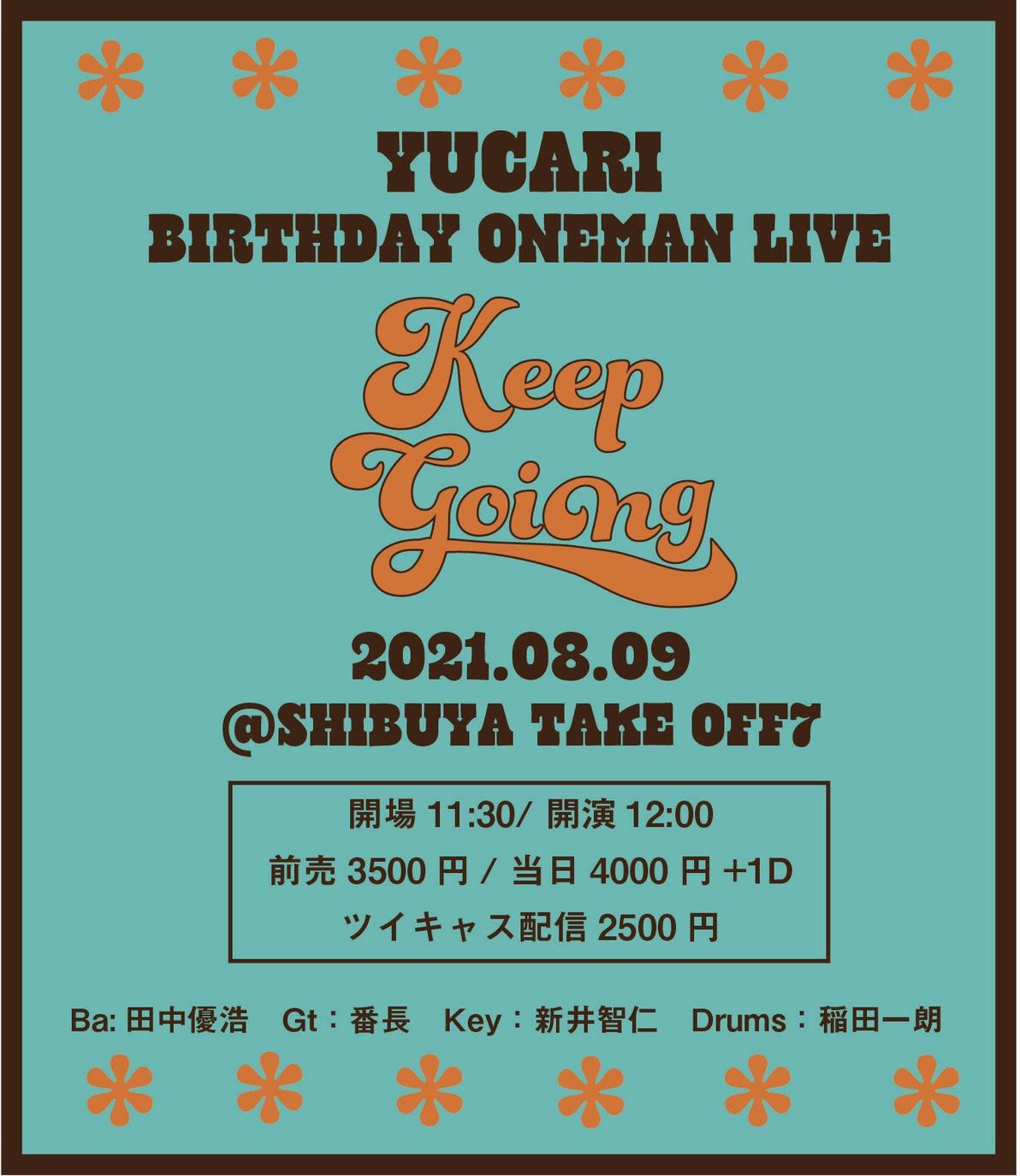 YUCARI BIRTHDAY ONEMAN LIVE〜Keep Going〜