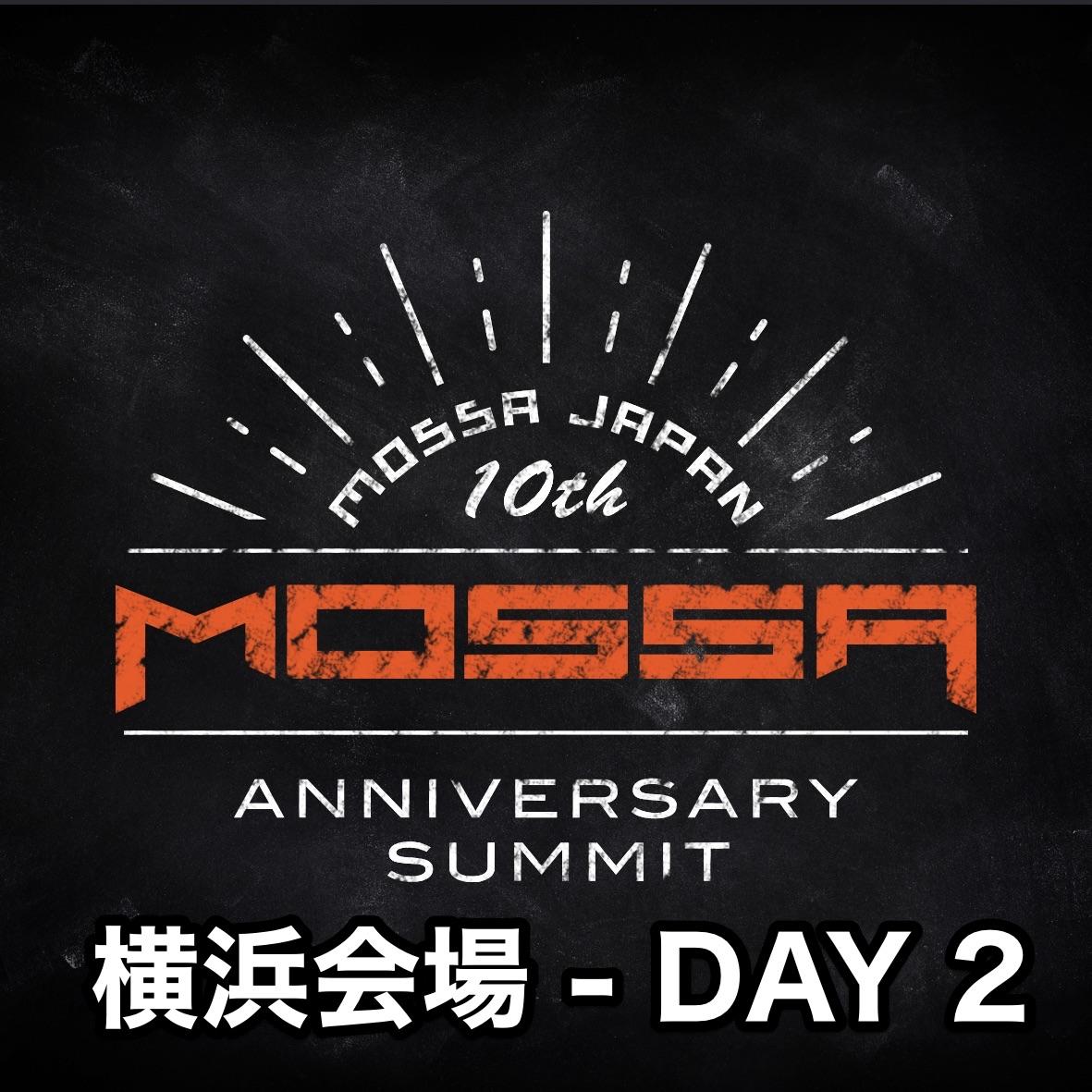 【関東(横浜)会場】DAY 2 ▶ インテンシブ・ビジネスセミナー 《MOSSA Japan 10th Anniversary SUMMIT》