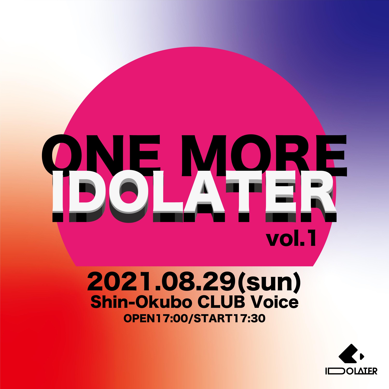 IDOLATER定期公演 ONE MORE IDOLATER vol.1