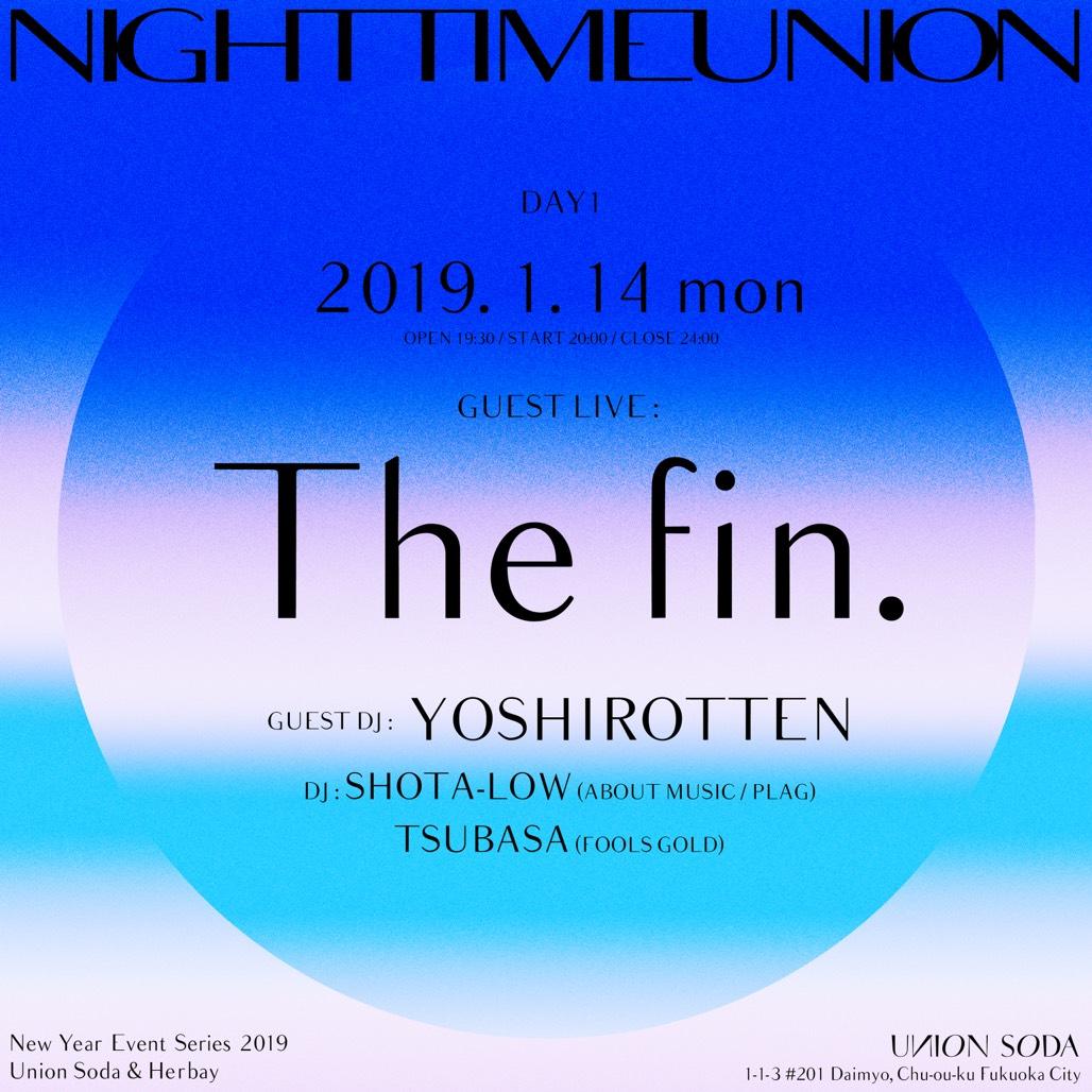 """1/14(月) The fin. / YOSHIROTTEN """" New Year Event 2019 """" @ UNION SODA"""