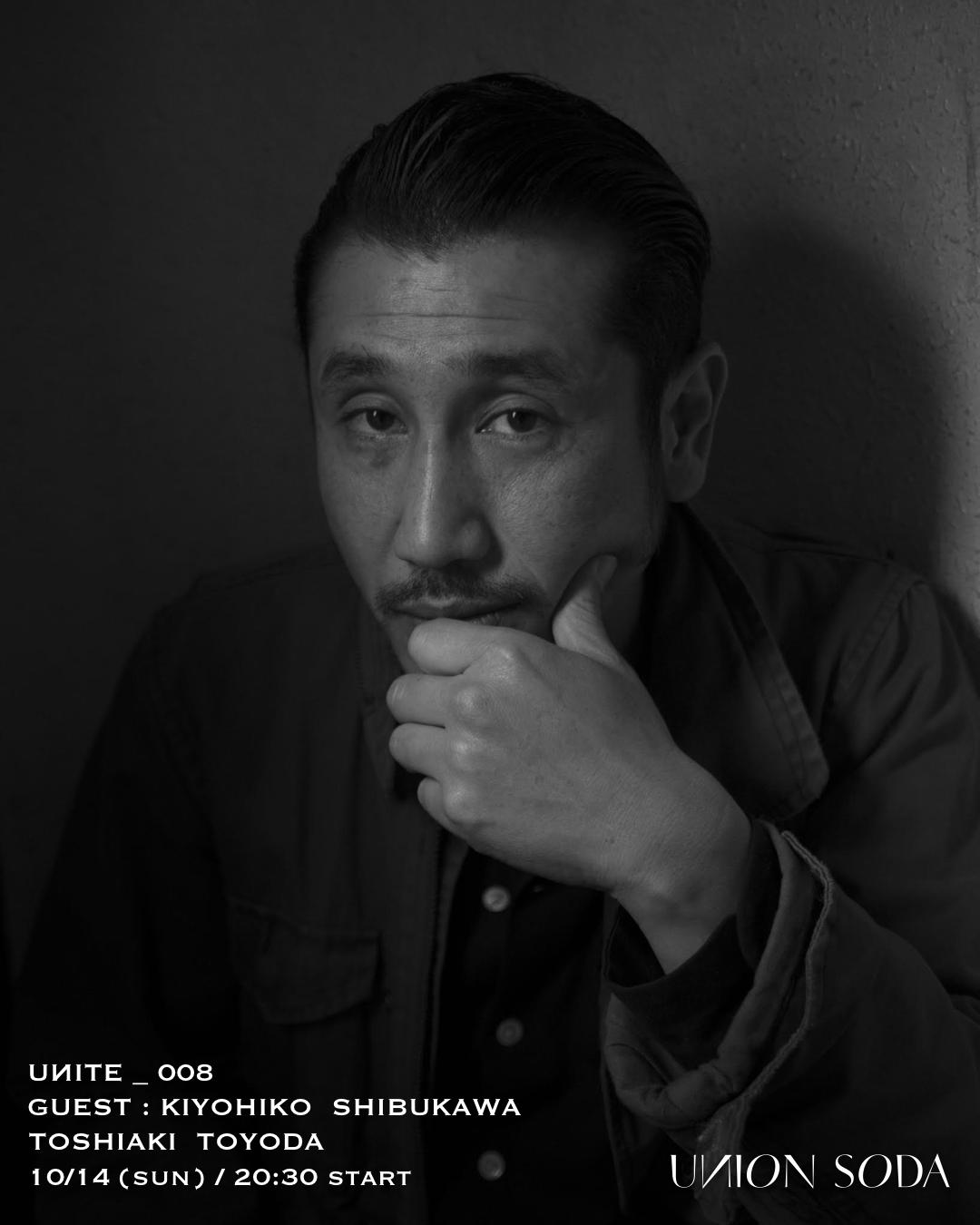 10/14(日)  渋川清彦 [ 俳優 ] × 豊田利晃 [ 映画監督 ] トークショー @ UNION SODA