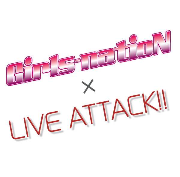 【Girls-natioN×LIVE-ATTACK!![1部][2部]】0906DW_01_02