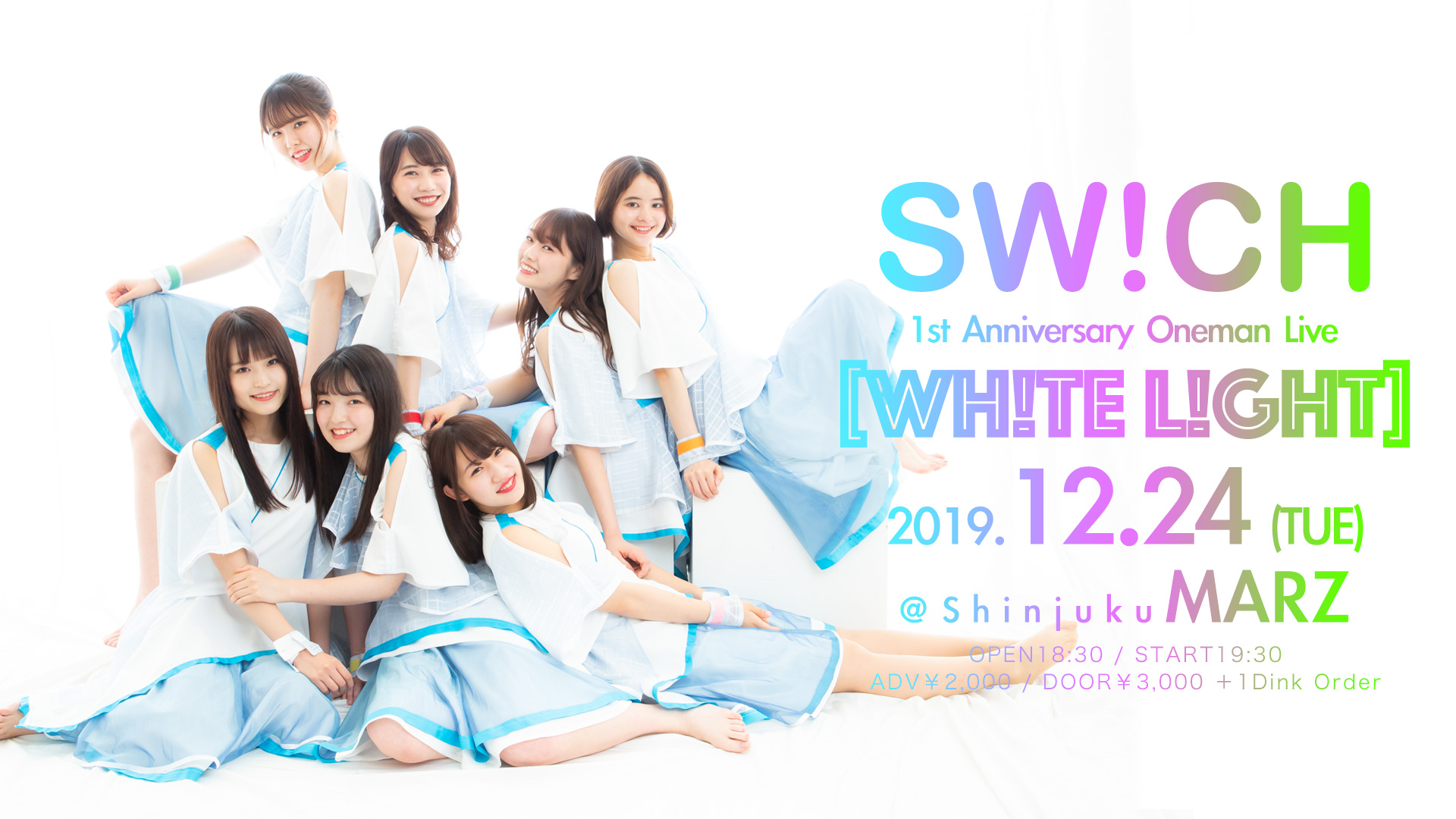 SW!CH -1st ANNIVERSARY & 1st ONEMAN LIVE-『WH!TE L!GHT』