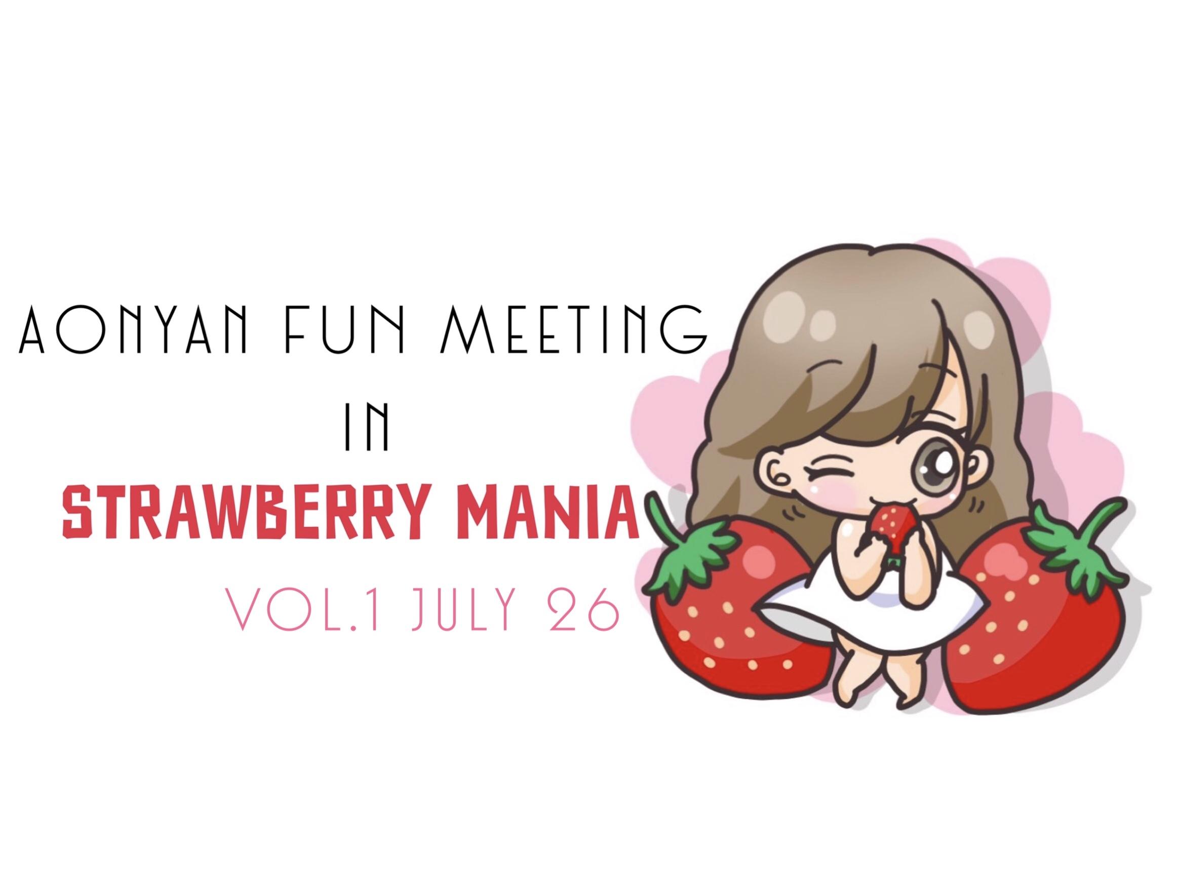 あおにゃん FAN Meeting in STRAWBERRY MANIA Vol.1