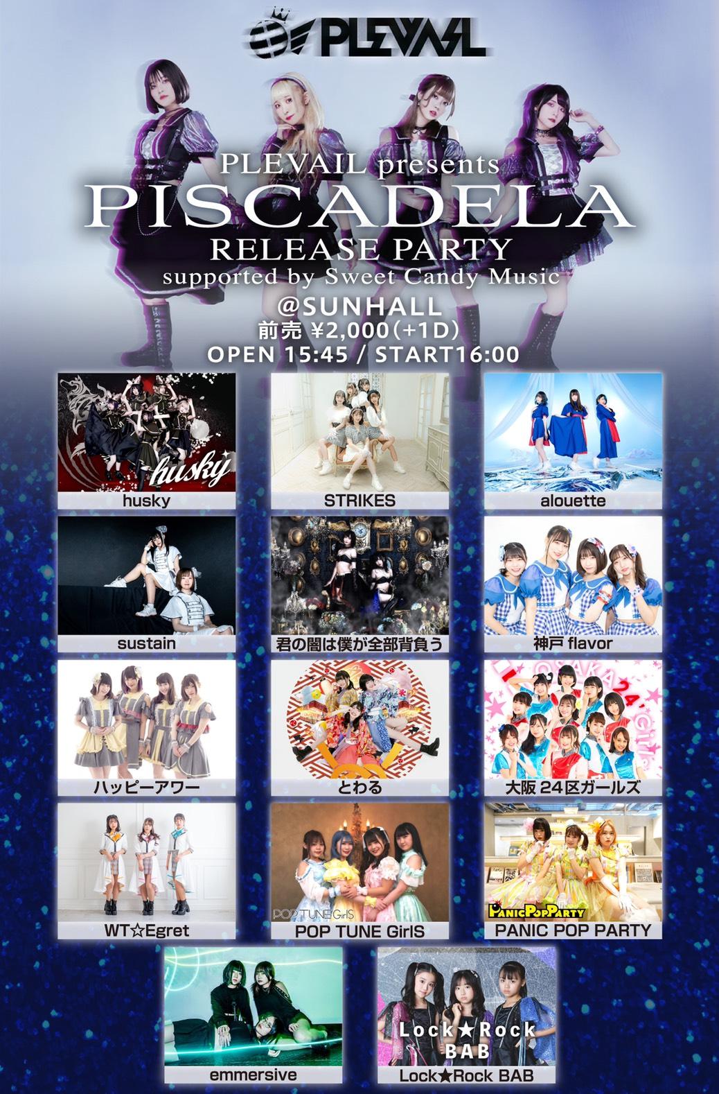 7/10(土) PLEVAIL presents 「PISCADELA」RELEASE PARTY supported by Sweet Candy Music★