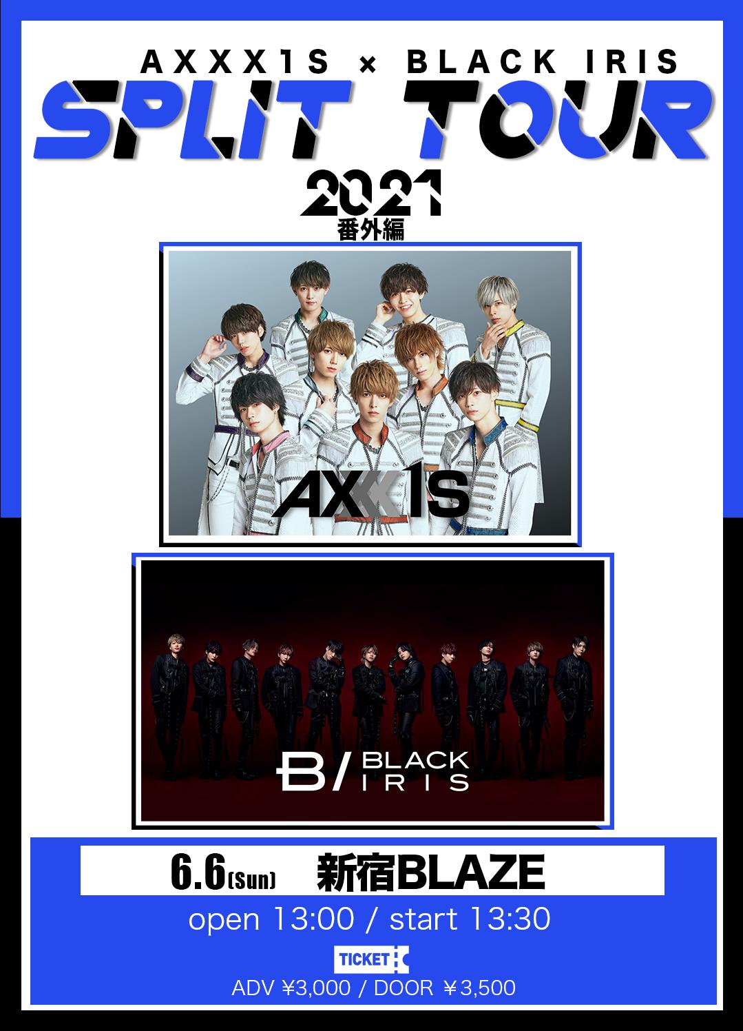 AXXX1S × BLACK IRIS SPLIT TOUR 2021 番外編