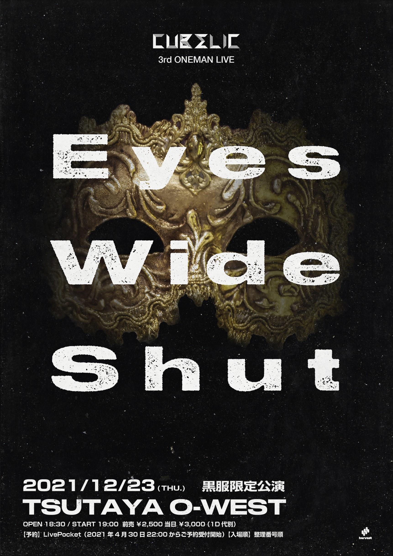 CUBΣLIC 3rd ONEMAN LIVE『Eyes Wide Shut』