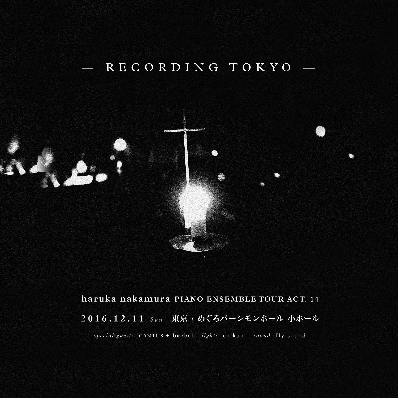 haruka nakamura PIANO ENSEMBLE TOUR ACT.14  - RECORDING TOKYO -
