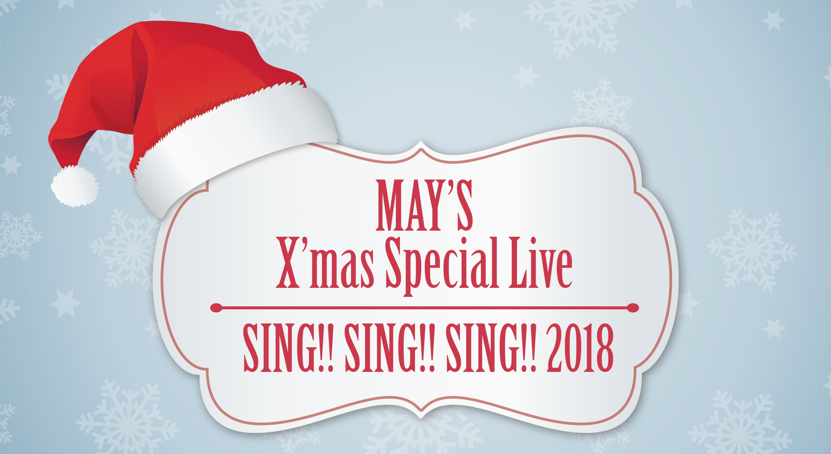 MAY'S X'mas Special Live SING SING SING!!! 2018