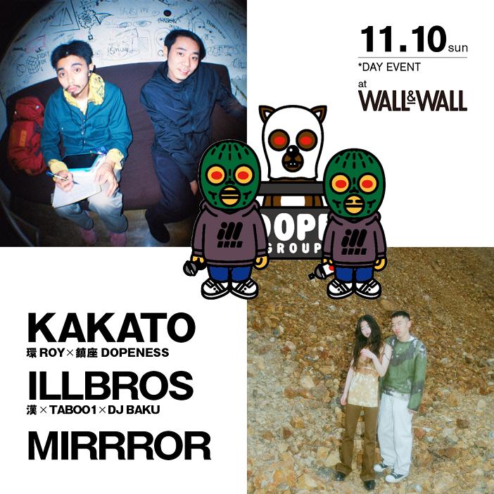 KAKATO(環ROY×鎮座DOPENESS) & ILLBROS (漢×TABOO1×DJ BAKU) & MIRRROR
