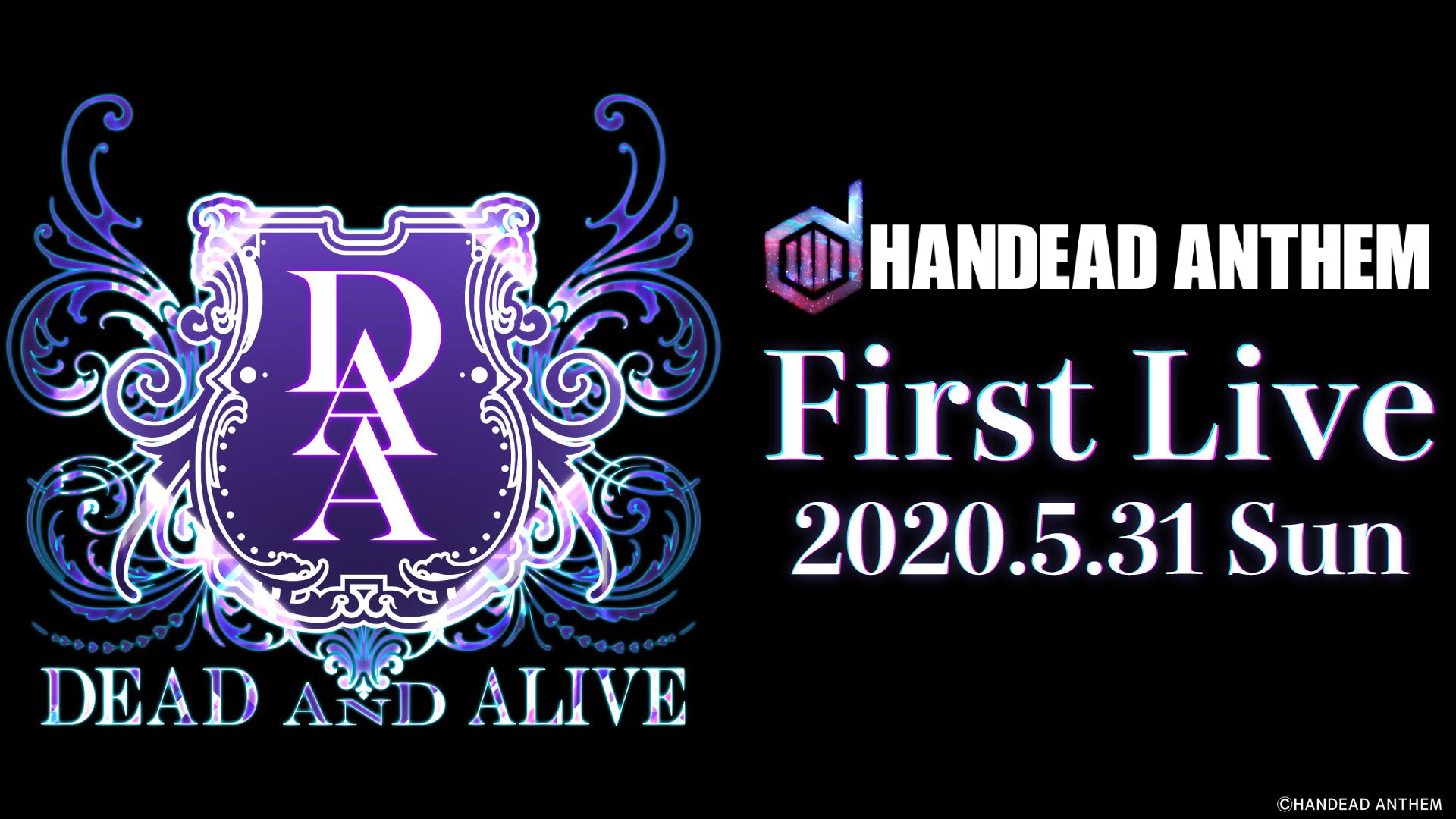 【HANDEAD ANTHEM】DAA 1st LIVE