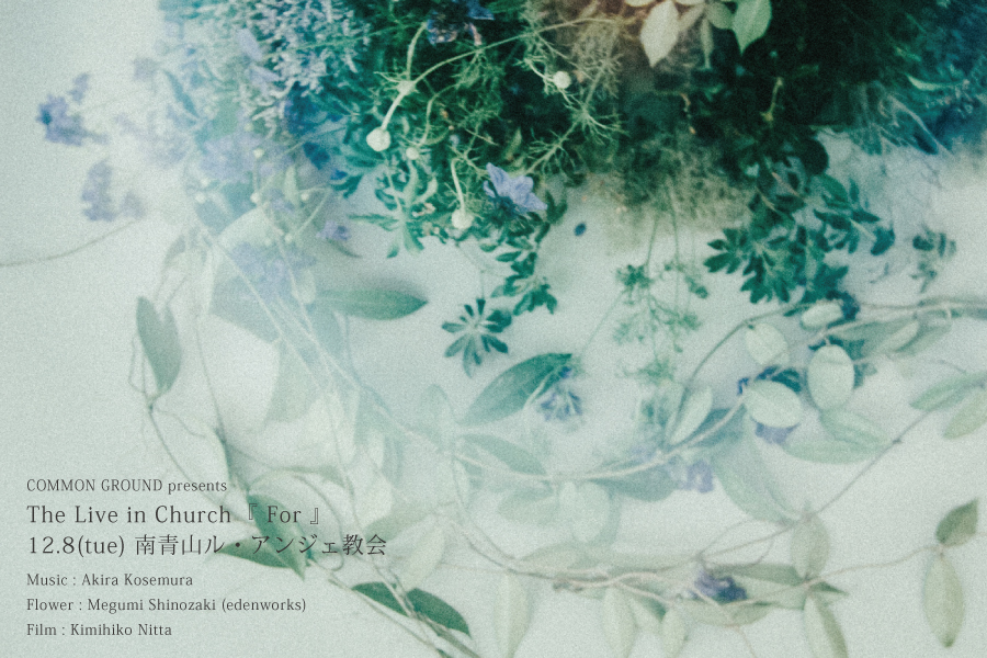 COMMON GROUND presnets The Live in Church『For』