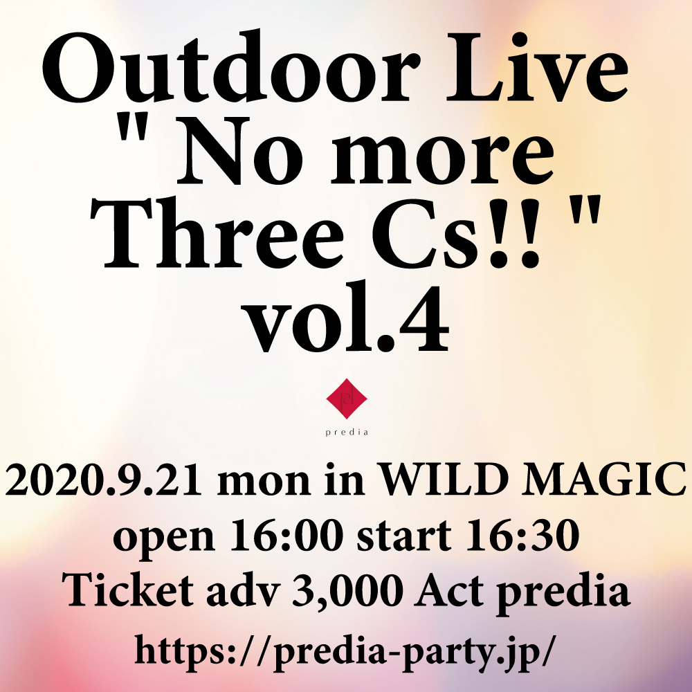 "predia Outdoor Live "" No more 3Cs!! "" vol.4"