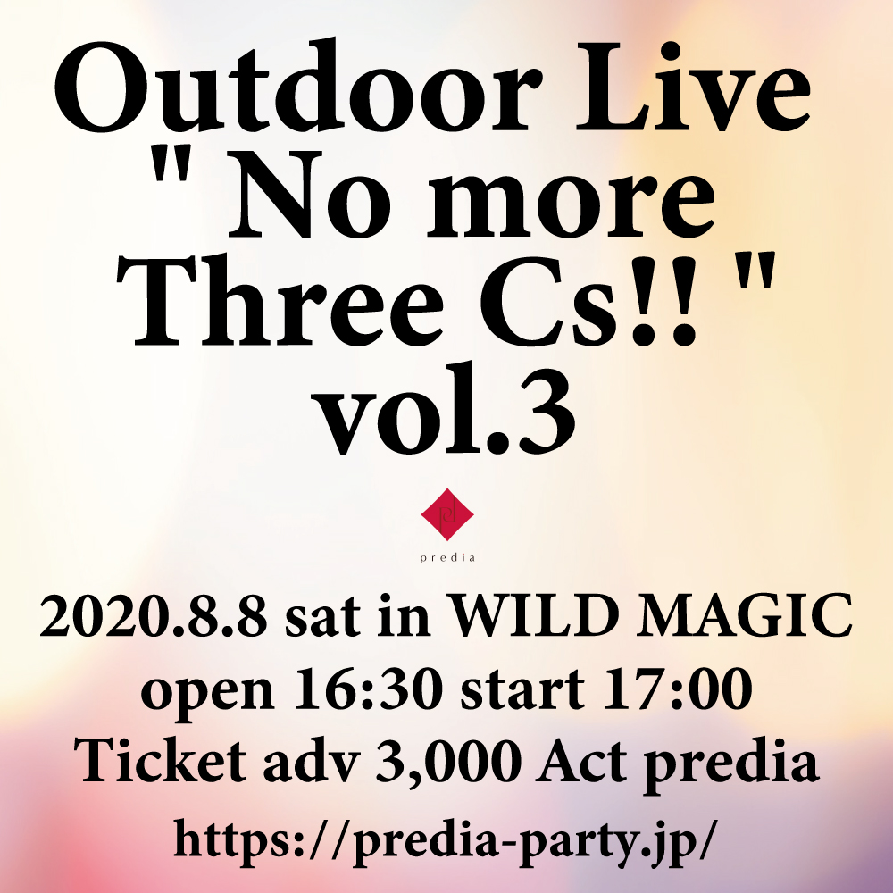 "predia Outdoor Live "" No more 3Cs!! "" vol.3"