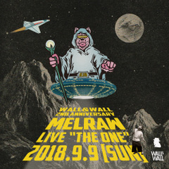 "MELRAW LIVE ""The One"""