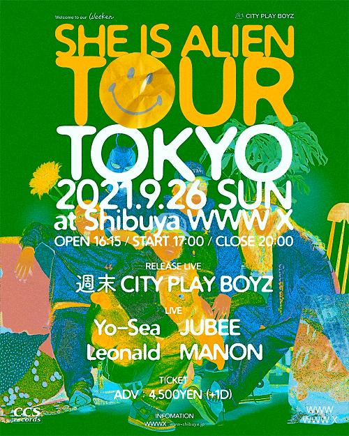 """週末CITY PLAY BOYZ """"SHE IS ALIEN"""" RELEASE TOUR in TOKYO"""
