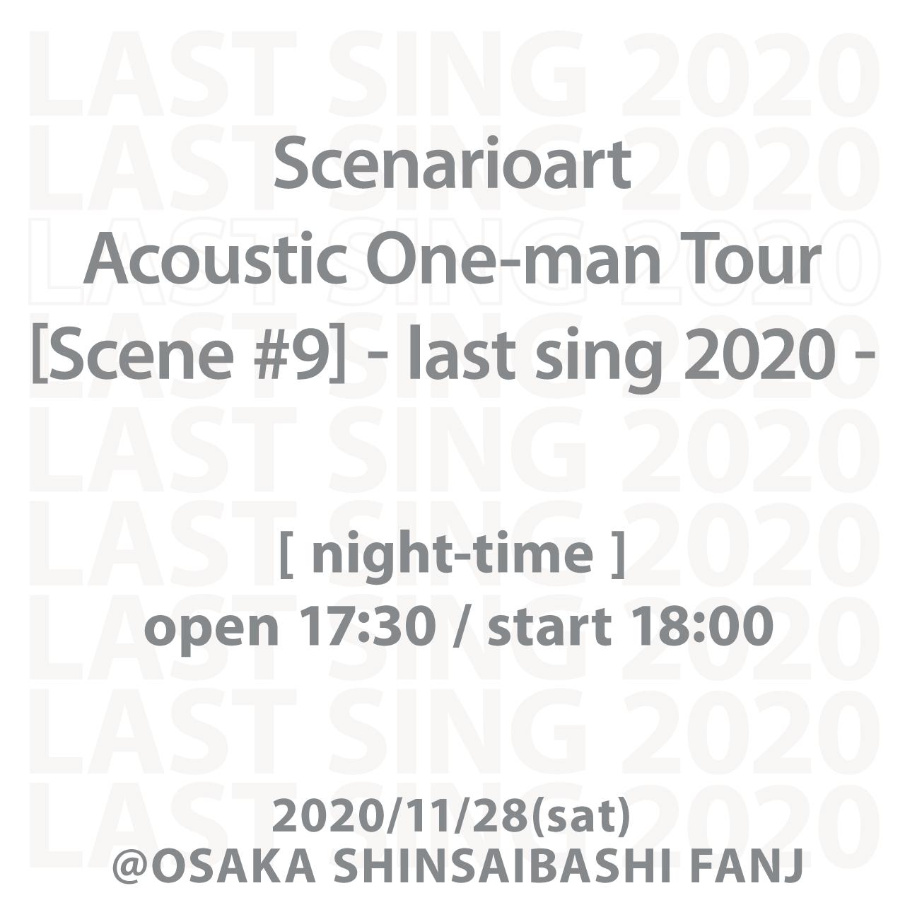 [Scene #9]-last sing 2020-《大阪・夜公演》