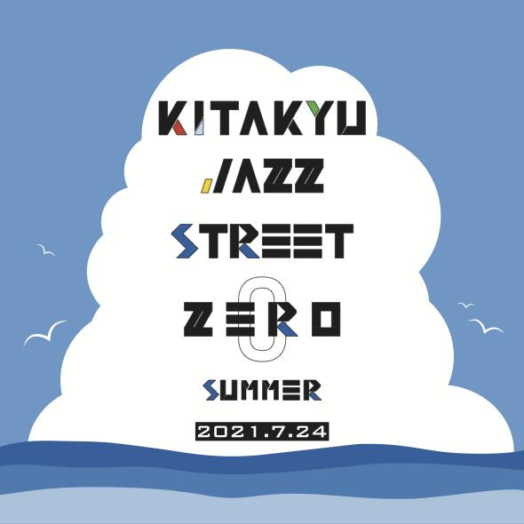 KITAKYU JAZZ STREET 0zero summer