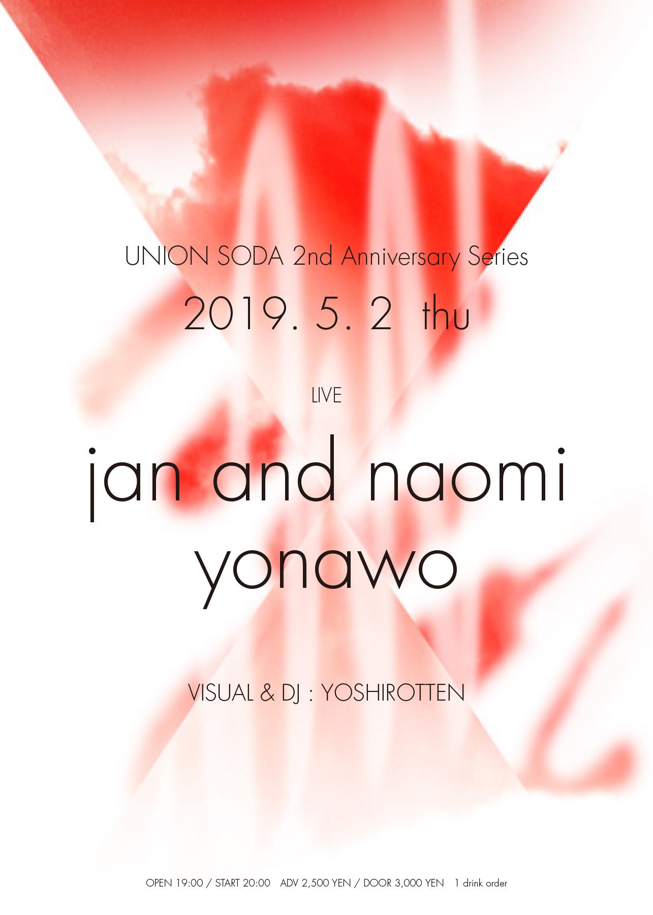 5/2(木)  Nighterfall : jan and naomi / yonawo / YOSHIROTTEN @ UNION SODA