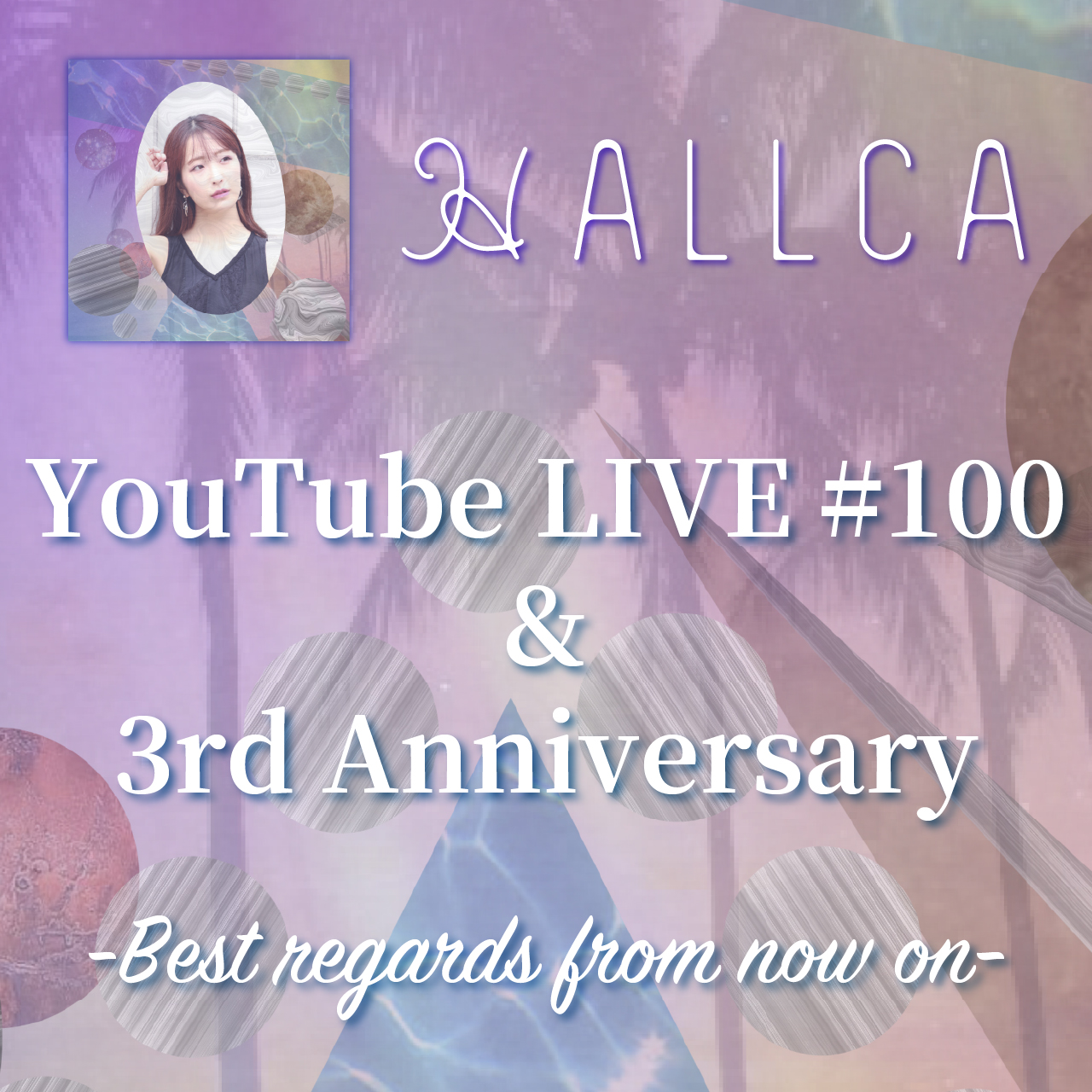 HALLCA YouTube LIVE #100 & 3rd annivessary -Best regards from now on-