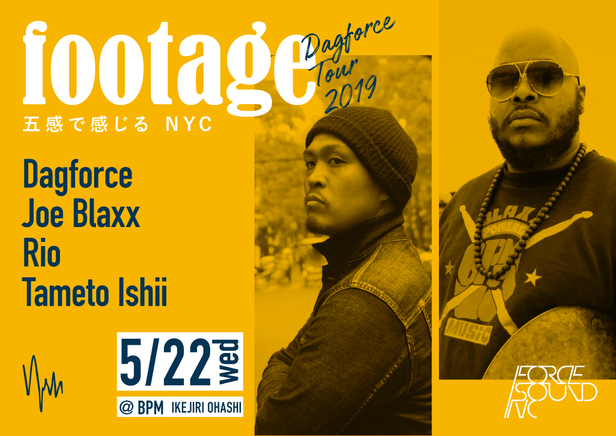 0522 Dagforce Tour2019「footage」番外編「五感で感じるNYC」at 池尻B.P.M