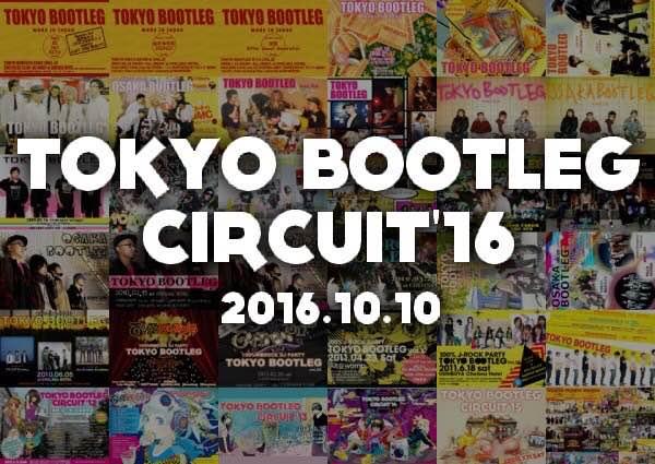 TOKYO BOOTLEG CIRCUIT'16