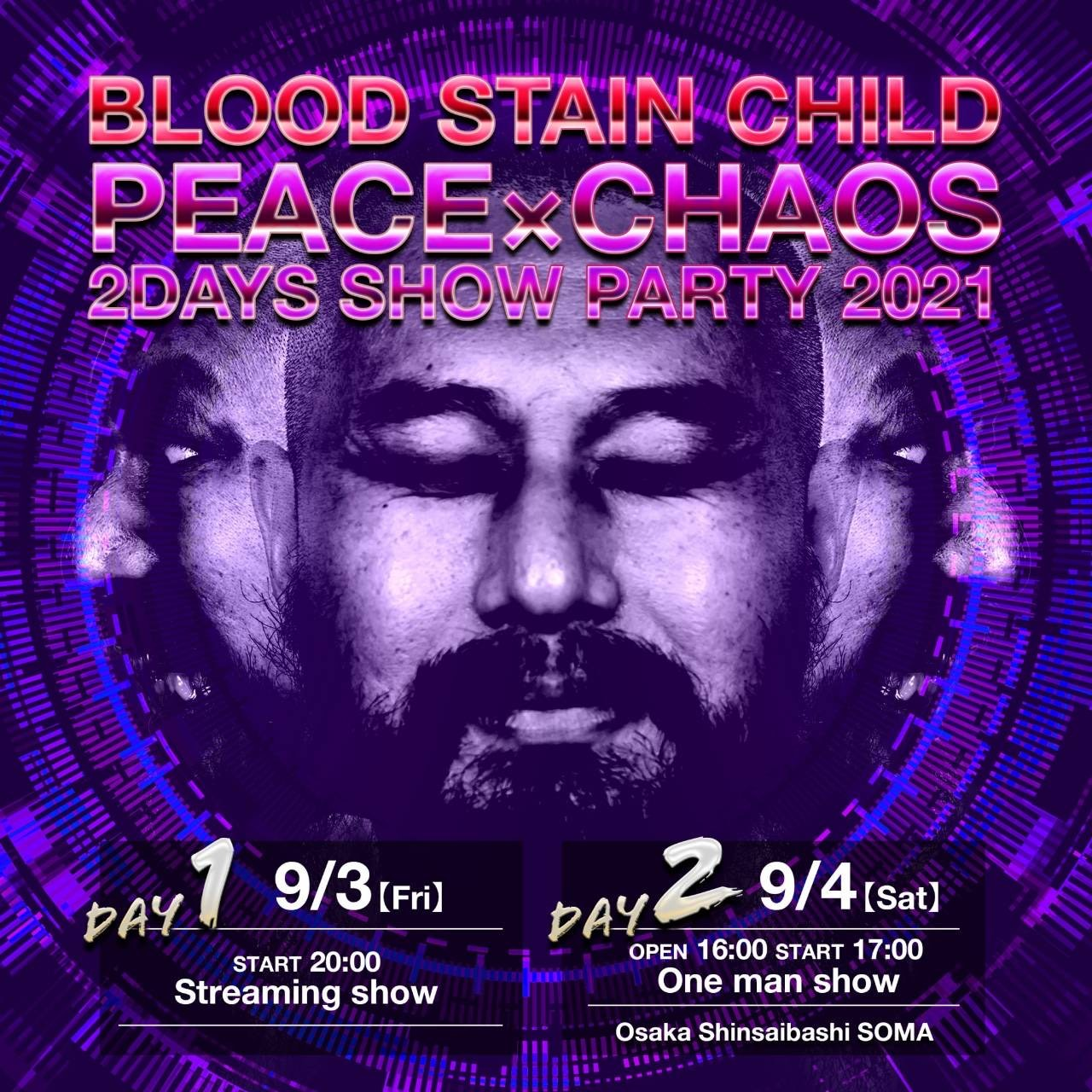 """BLOOD STAIN CHILD 2DAYS SHOW PARTY 2021 """"PEACE × CHAOS"""""""
