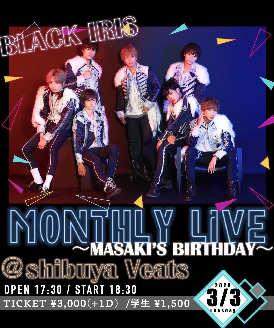 BLACK IRIS MONTHLY LIVE 〜MASAKI'S Birthday〜