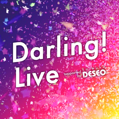 Darling! Live vol.15 supported by DESEO