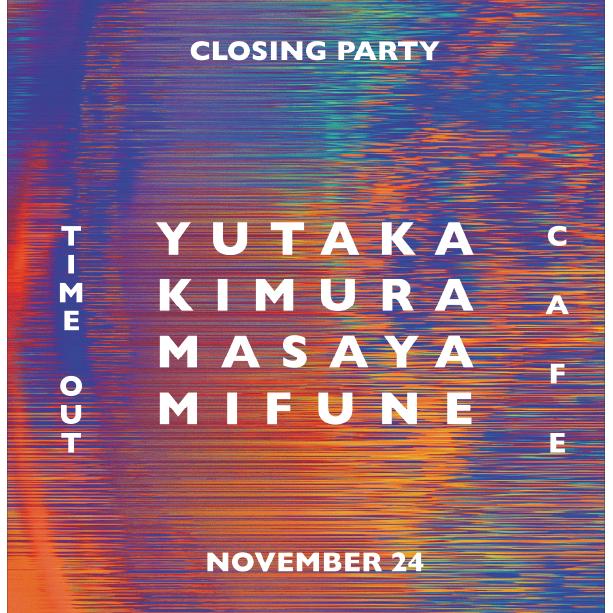 POP-UP EXHIBITION CLOSING PARTY〜YUTAKA KIMURA〜