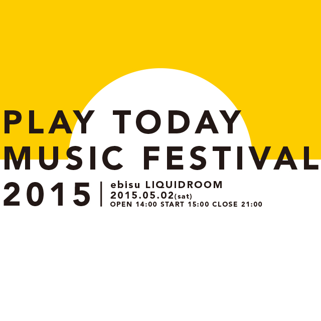 PLAY TODAY music festival 2015