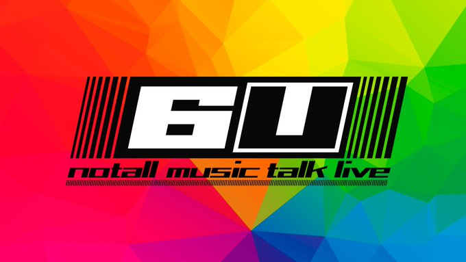 【2021/2/24】notall ミュージックトークライブ『 6U 』 Vol.56