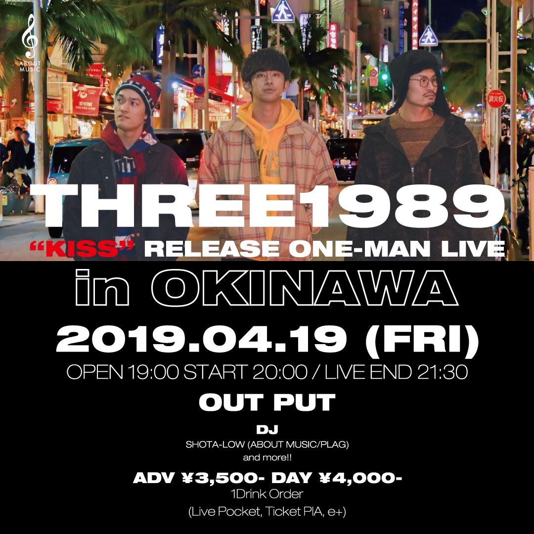 "THREE1989 ""KISS"" RELEASE ONE-MAN LIVE in OKINAWA"