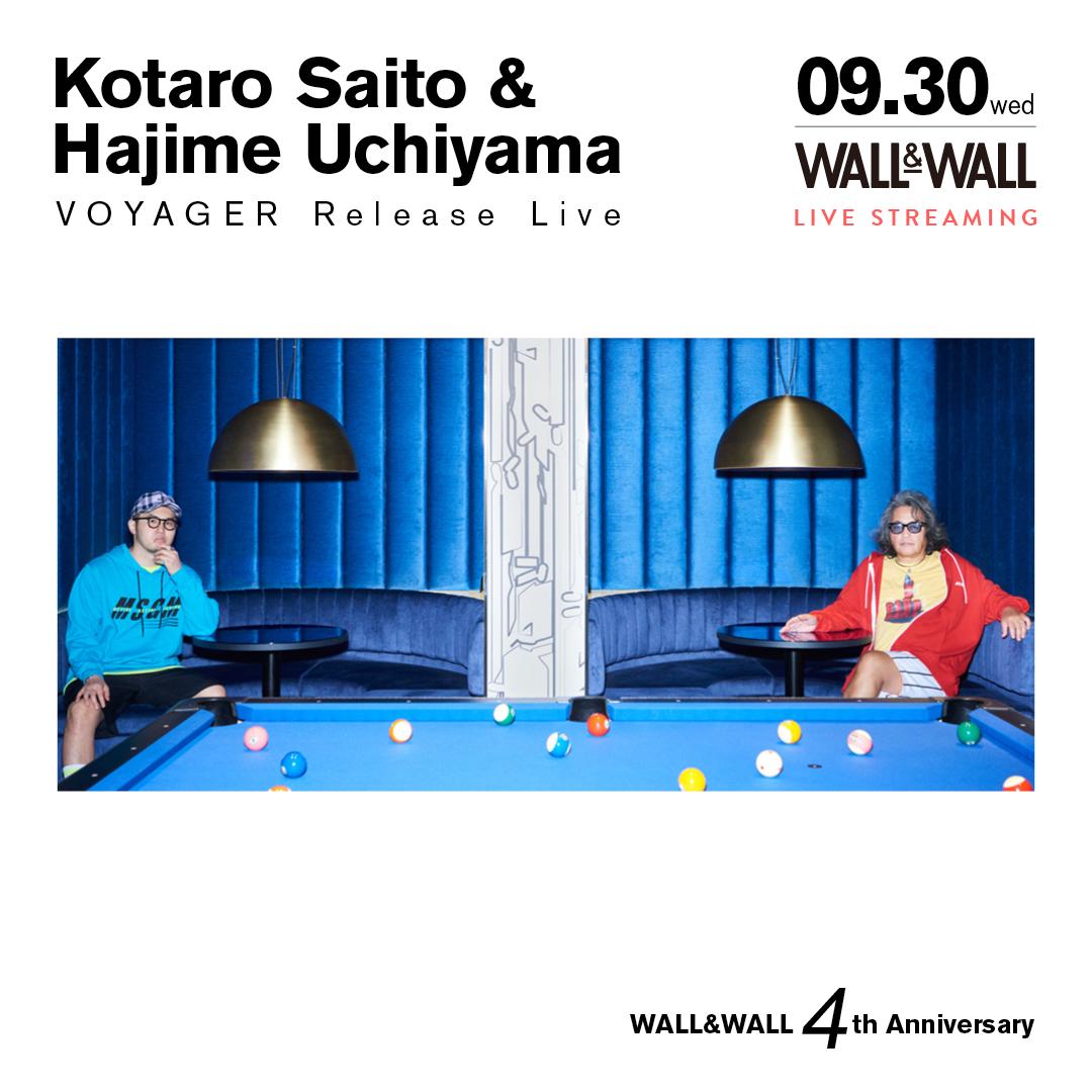 【実入場チケット】Kotaro Saito & Hajime Uchiyama -VOYAGER Release Live-