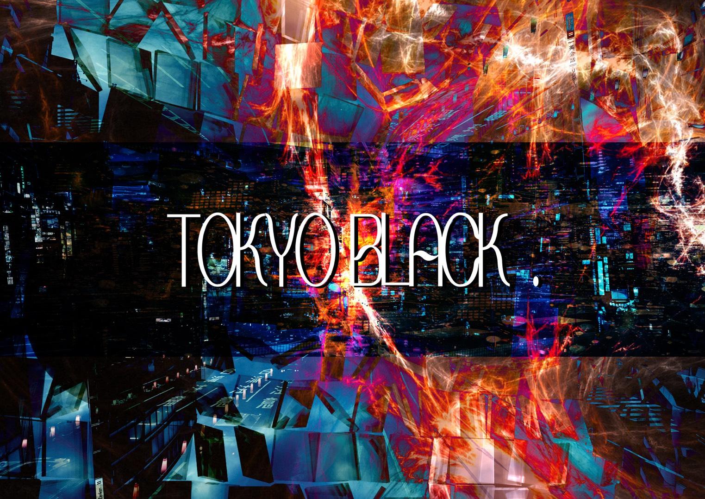 TOKYO BLACK. 0th ONEMAN LIVE  新東京『黒』- NEO TOKYO BLACK. -