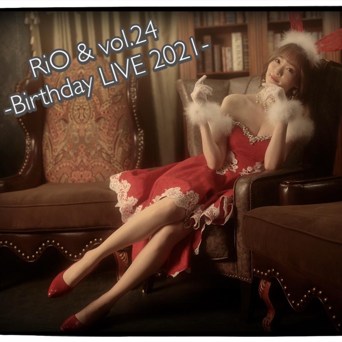 RiO & vol.24 -Birthday LIVE 2021-